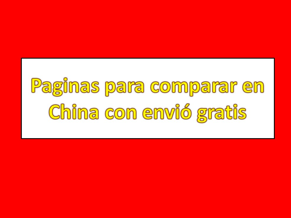 paginas para compara en china con envio gratis